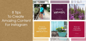 8 Tips To Create Amazing Content For Instagram