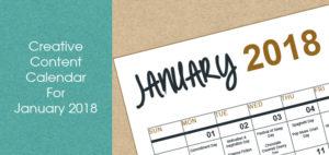 Creative Content Calendar For January 2018